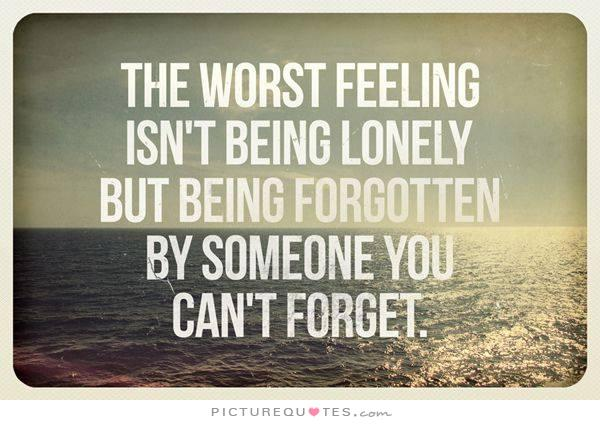 Being Forgotten Quotes And Sayings. QuotesGram