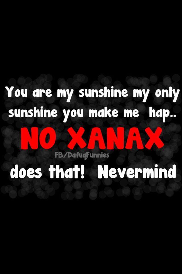 Xanax Quotes Quotesgram