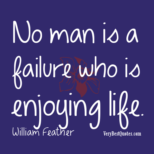 Inspirational Quotes About Failure: Motivational Quotes About Enjoying Life. QuotesGram