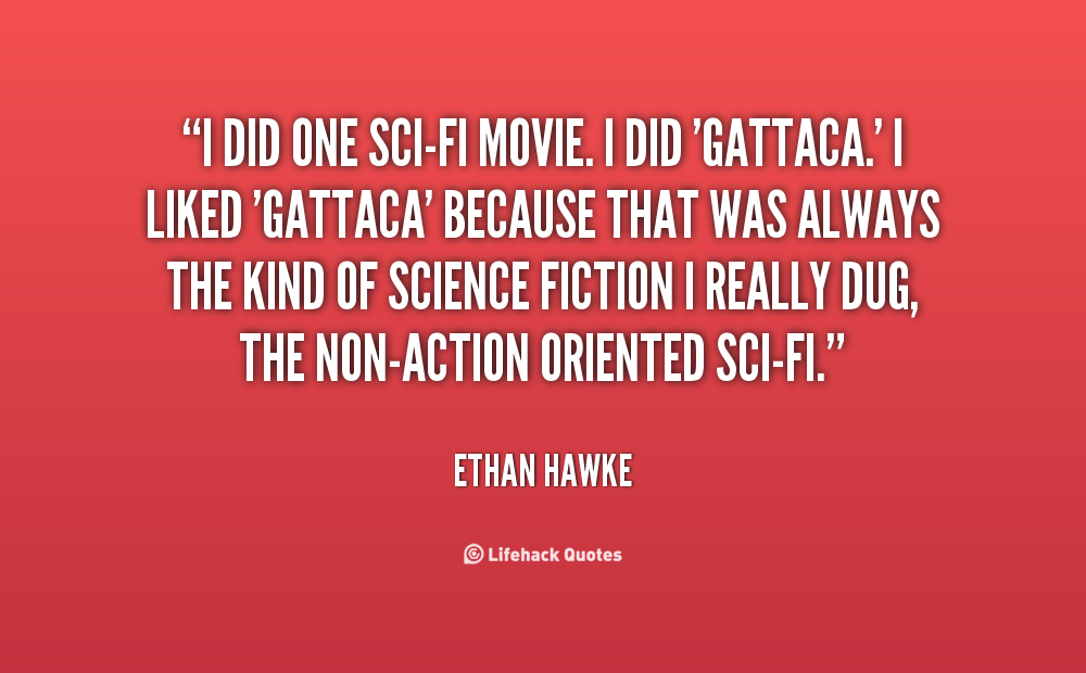 gattaca quotes Essays - largest database of quality sample essays and research papers on gattaca quotes.