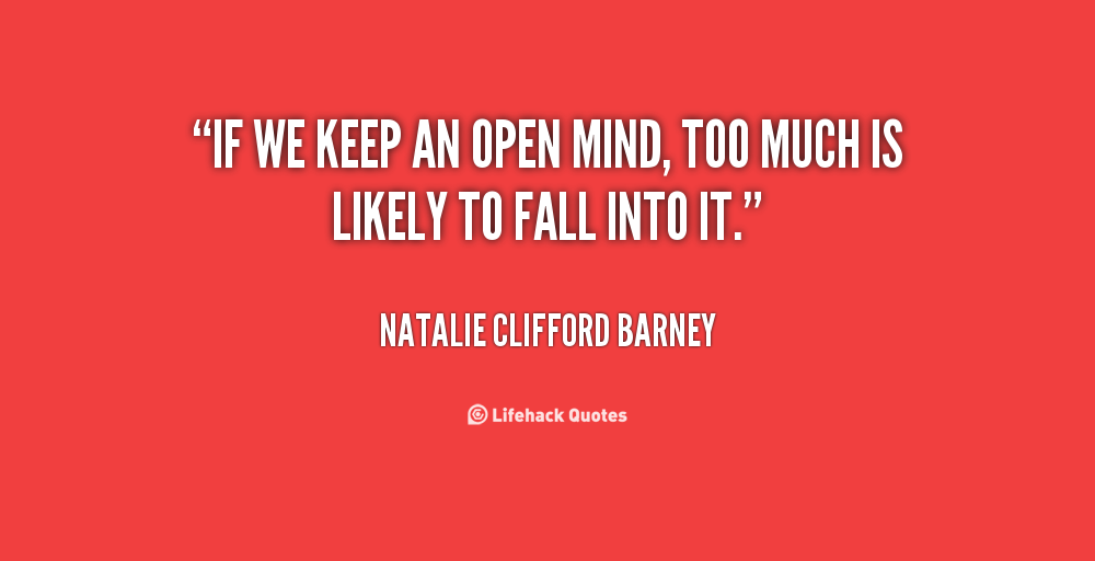 Quotes About Keeping An Open Mind. QuotesGram