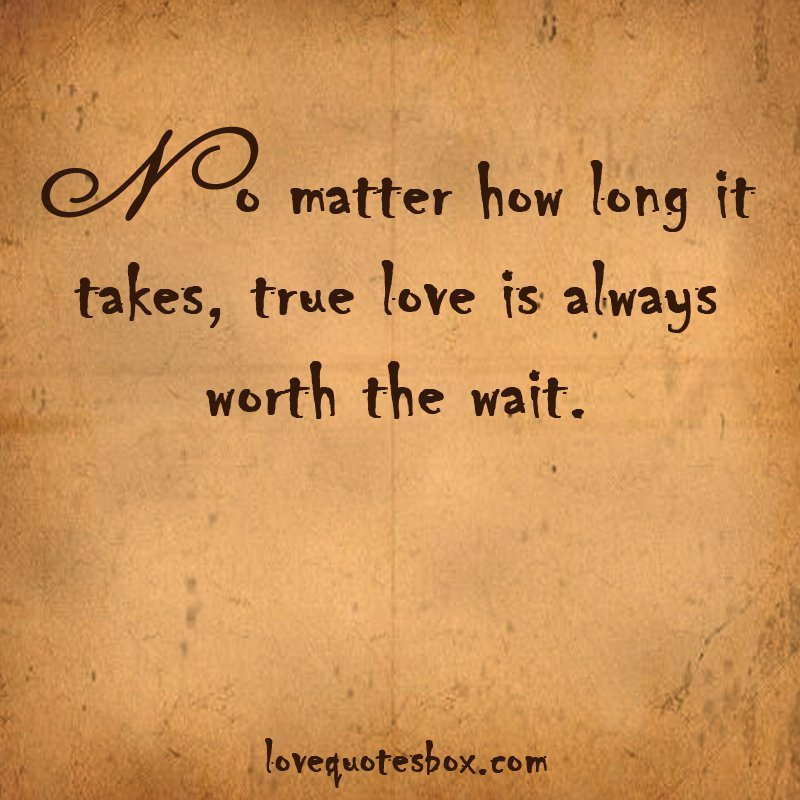 Worth Waiting For Love Quotes. QuotesGram