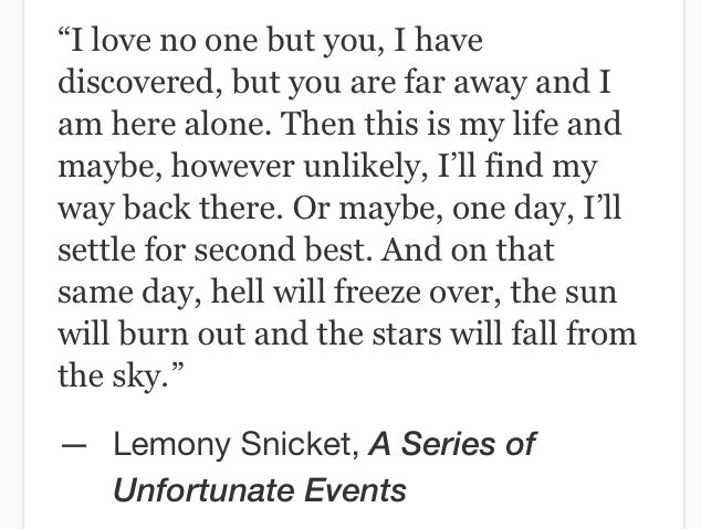Lemony Snicket Quote In Love As In Life One Misheard: Unfortunate Quotes. QuotesGram