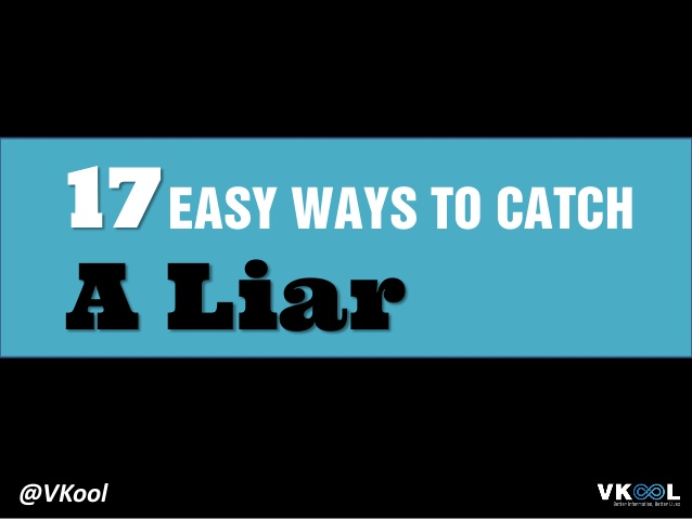 how to catch a liar Words matter: how to catch a liar in the act helpful in negotiations with clients, opposition, or just in communicating with other team members, detecting lies can be tremendously useful to any.