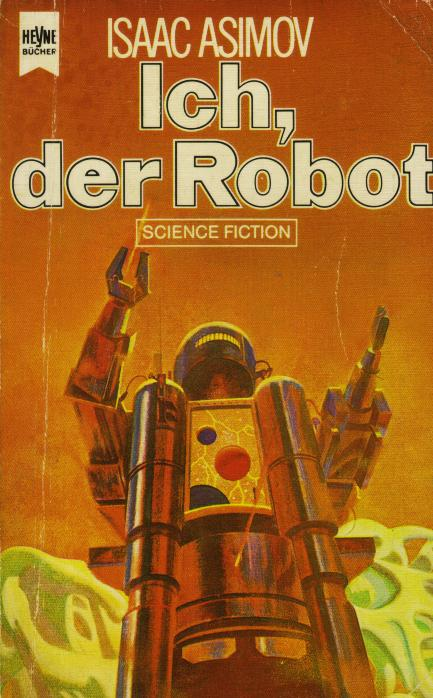 "the creation of life and evolution of robots in the book i robot isaac asimov Rereading isaac asimov, part 3: ""reason"" — a creationist robot to make consistent their adherence to the ""laws of robotics"" that asimov."