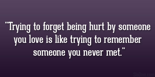 Quotes For Being Hurt By Someone You Love: Quotes About Being Hurt Feelings. QuotesGram