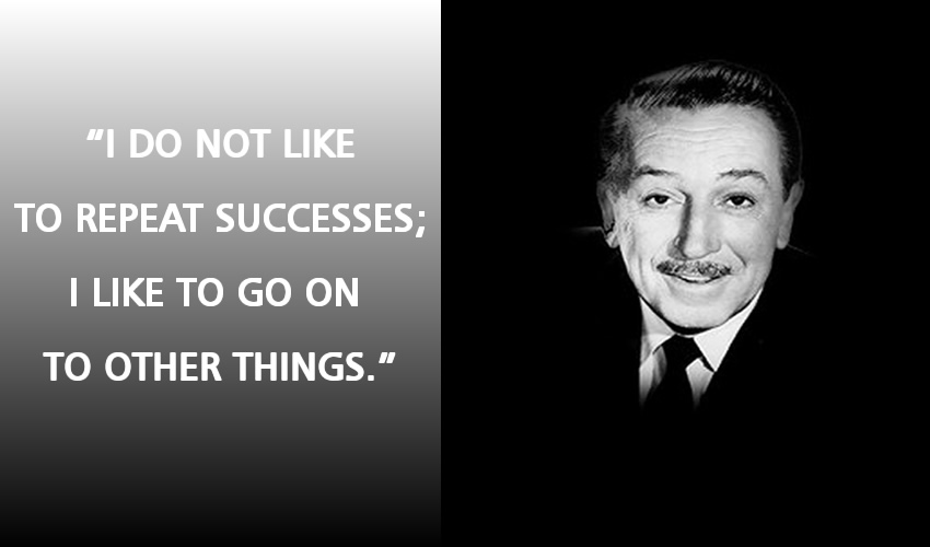 disney success Walt disney success quotes - 1 heigh ho, heigh ho it's off to work we go read more quotes and sayings about walt disney success.