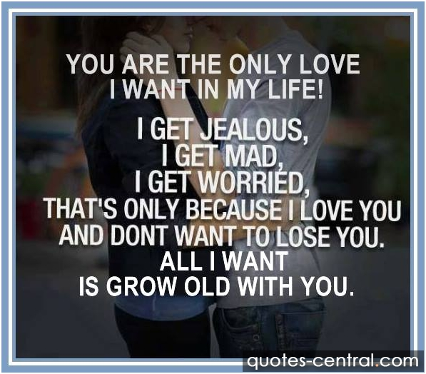 I Love You And Only You Quotes: I Want You In My Life Quotes. QuotesGram