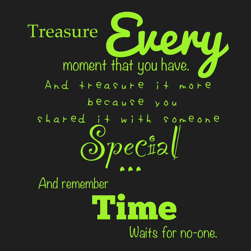 every of moment_I Treasure Every Moment With You Quotes. QuotesGram