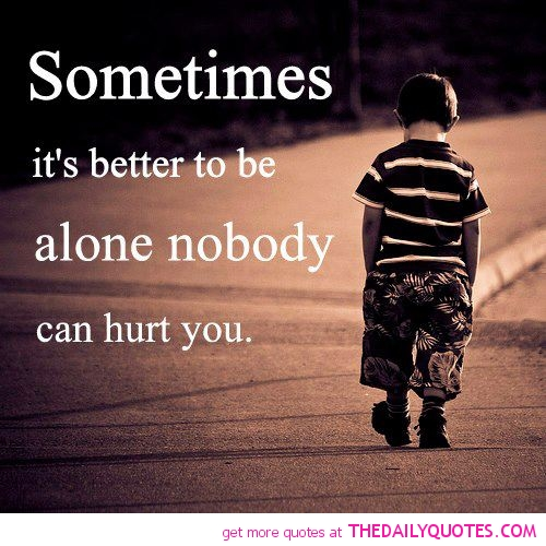 Sad And Alone: Sad Quotes About Being Alone. QuotesGram