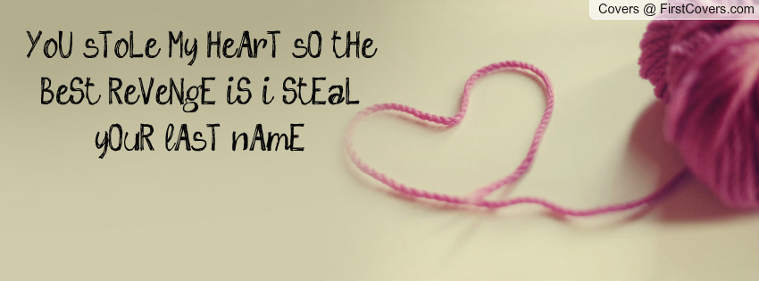 You Stole My Heart Quotes For Her Friends Steal My Heart...