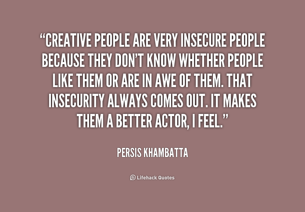 Funny Quotes About Insecure People. QuotesGram
