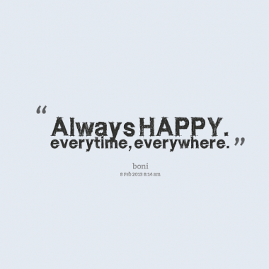 Always Happy Quotes Quotesgram
