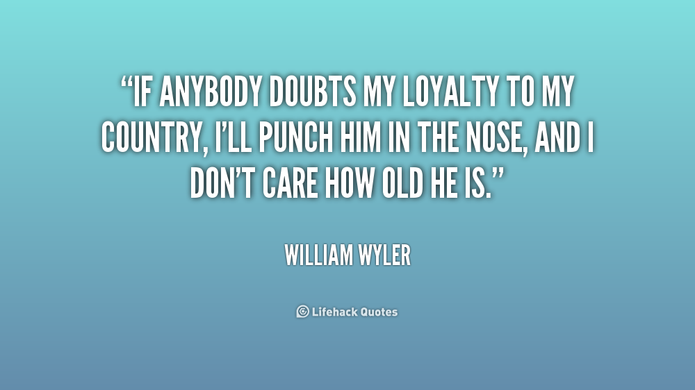 Loyalty To Country Quotes. QuotesGram