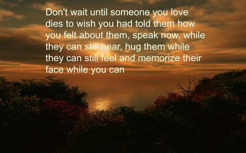 You Love Someone But They Don T Love You Back The Worst: When Someone You Love Dies Quotes. QuotesGram