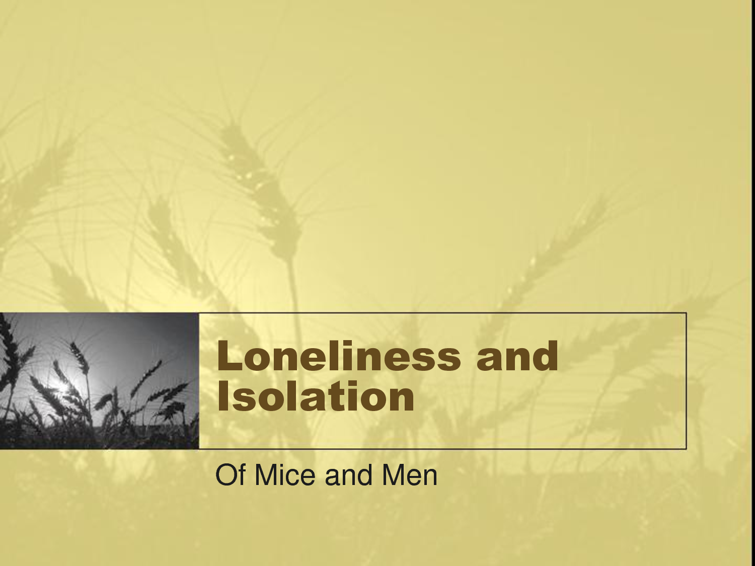 """of mice and men loneliness 76 quotes from of mice and men: 'maybe ever'body in the whole damn world is scared of each other'  , loneliness 46 likes like """"at about 10 o'clock in the morning the sun threw a bright dust-laden bar through one of the side windows and in and out of the beam flies shot like rushing stars"""" ― john steinbeck, of mice and men."""