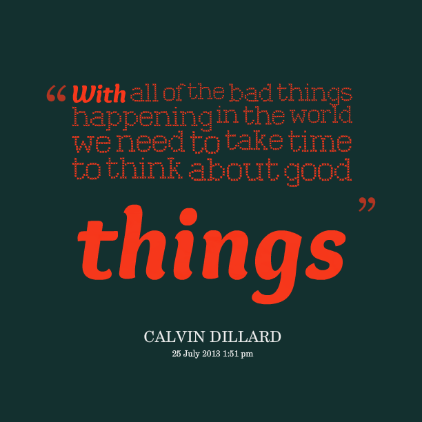 Quotes About Bad Things: Great Things Are Happening Quotes. QuotesGram