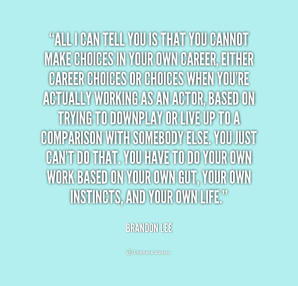 Life Quotes Careers: Quotes On Career Choices. QuotesGram
