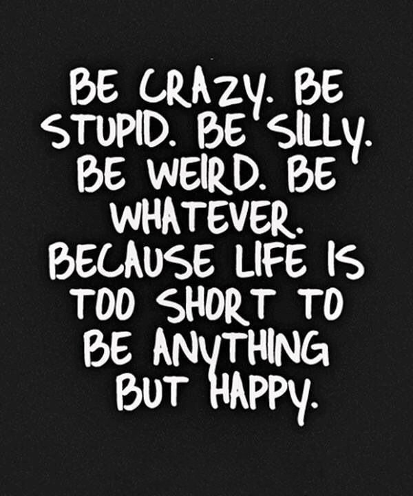 Live Your Life Crazy Quotes: Crazy Life Quotes And Sayings. QuotesGram