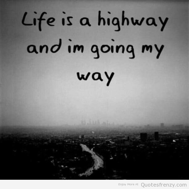 Messed Up Life Quotes: Quotes Life Is A Highway. QuotesGram