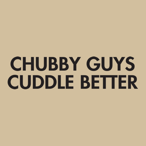 I Want To Cuddle With You Quotes: Chubby Love Quotes For Guys. QuotesGram