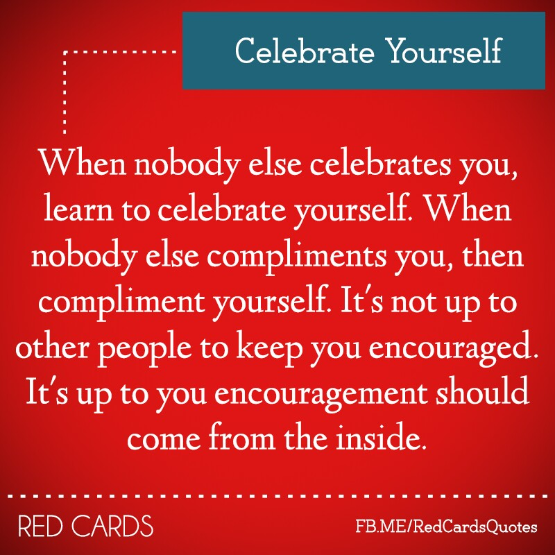 Celebrating A New Job Quotes: Quotes About Celebrating Yourself. QuotesGram