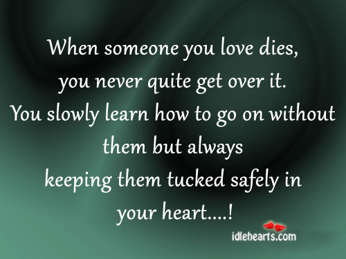 When Someone You Love Dies Quotes. QuotesGram