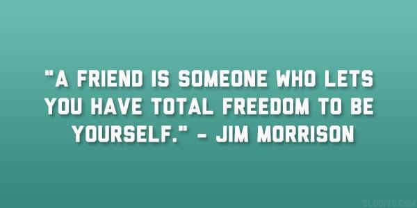 Jim Morrison Quotes On Friendship. QuotesGram