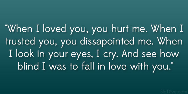 u hurt me but i still love you quotes - photo #18
