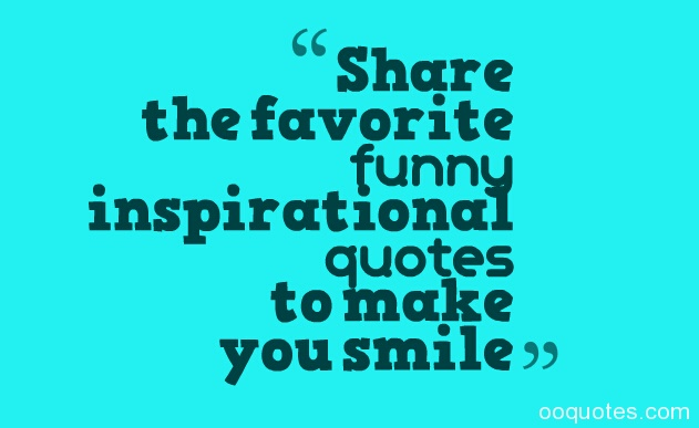 Funny Phrases Amusing Inspirational Quotes: Inspirational Quotes To Make You Smile. QuotesGram