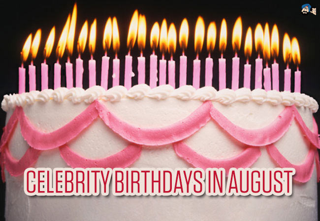 Celebrity Birthdays August 18th