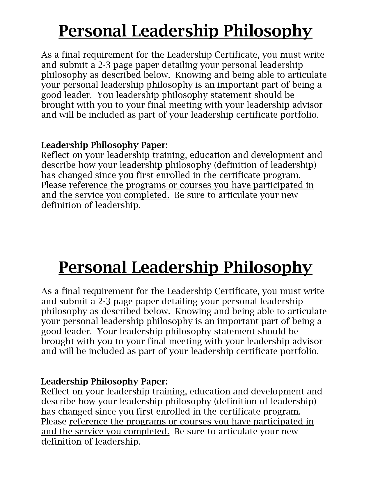 personal philosophy of leadership Leadership is the ability of one to guide others it is based on ones abilities and qualities rather than skills.