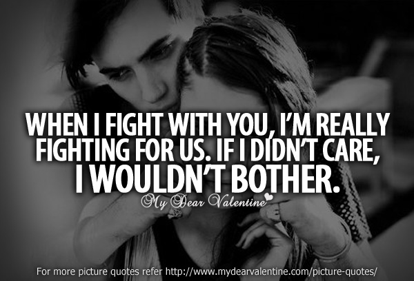 I Love You Even When We Fight Quotes. QuotesGram