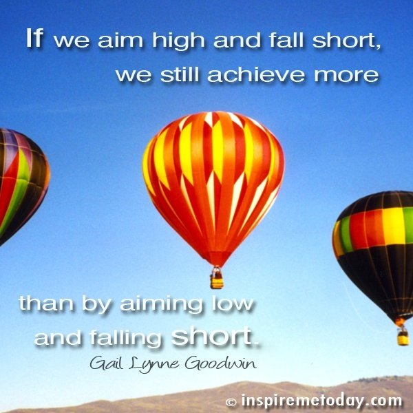 aim high to achieve high