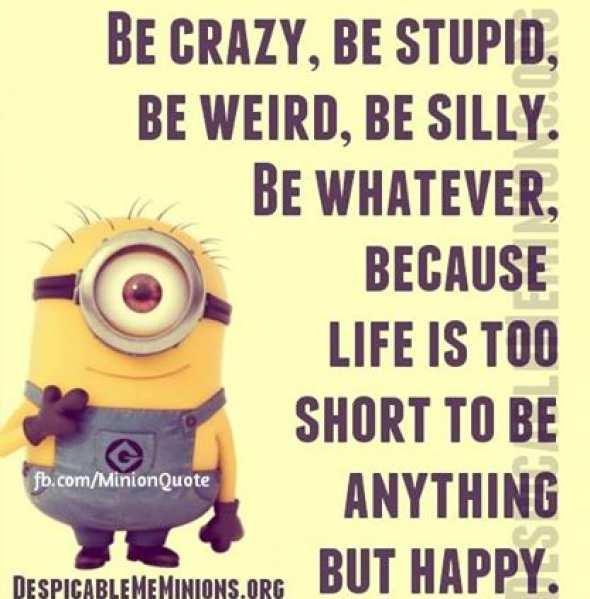 Happy Birthday Weirdo Quotes: Be Happy Quotes Minions. QuotesGram