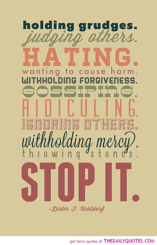 Stop holding grudges