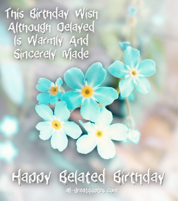 Happy Birthday Blessing Quotes Images: Happy Belated Birthday Wishes Quotes. QuotesGram