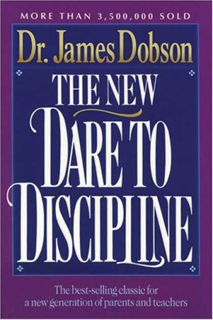 Dare to Discipline by James C. Dobson