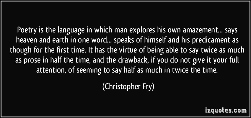 christopher fry poetic drama Christopher fry, the british playwright who created memorable parts for  of  verse-drama in the verbally arid theater of the 1940's and 1950's.