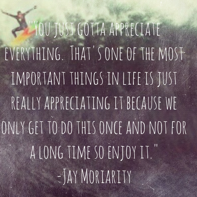 Jay Moriarity Quotes. ...