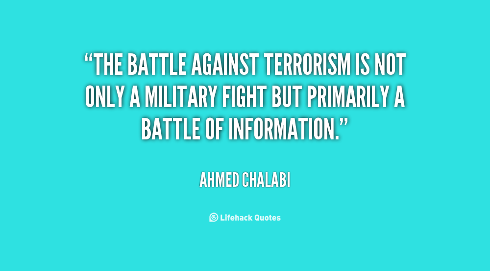quotations on terrorism essay Access to over 100,000 complete essays and term papers there is a misconception that has developed which links islam and terrorism jihadists quote islamic.