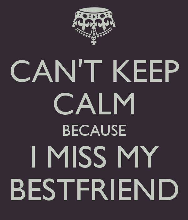 miss u my bestie