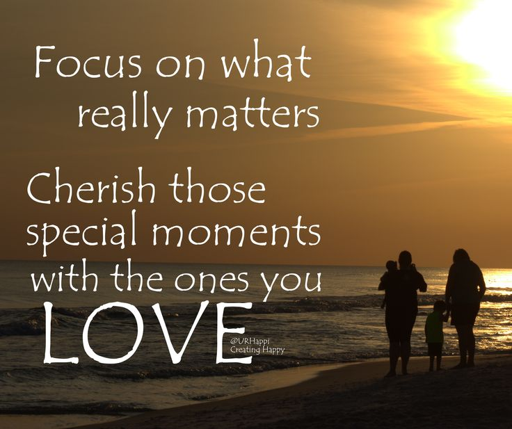The Ones We Love Quotes: Cherish The Ones You Love Quotes. QuotesGram