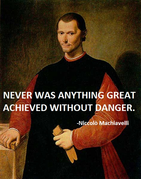 machiavelli s advice One of the greatest political advisers of all time, niccolò machiavelli thought long and hard about how citizens could identify great leaders—ones capable of defending and enhancing the liberty, honor, and prosperity of their countries.