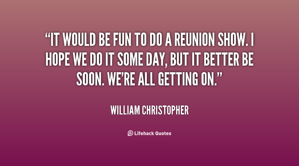 Reunion Quotes And Sayings: Reunion Quotes. QuotesGram
