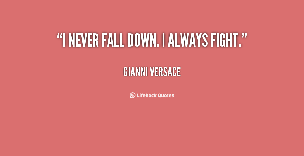 Quotes About Fighting The Good Fight: Fighting Quotes. QuotesGram