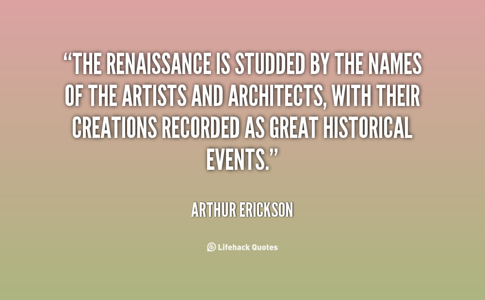 Famous Quotes From The Renaissance. QuotesGram