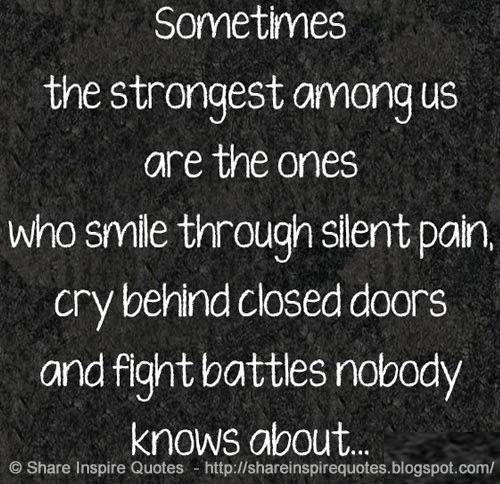 Smile When You Want To Cry Laugh To Hide The Pain Keep: Behind Closed Doors Quotes. QuotesGram