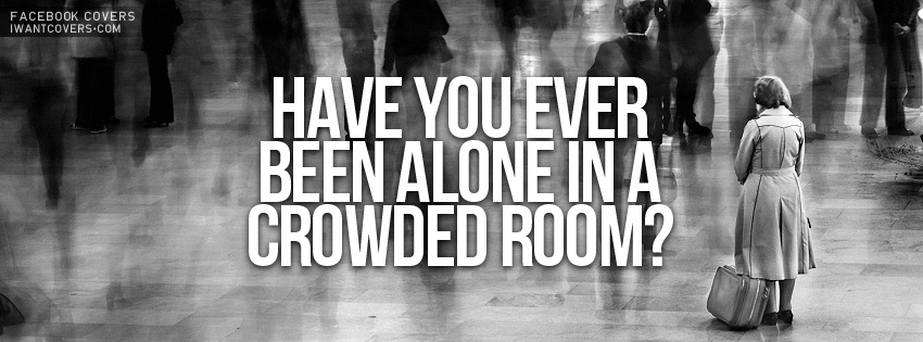Alone In A Crowded Room Quote: Crowded Quotes. QuotesGram