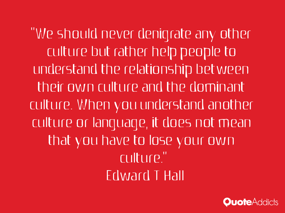 Edward T Hall Quotes: Denigrate Quotes. QuotesGram